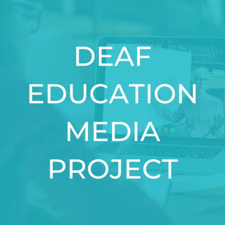Deaf Education Media Project