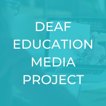 Deaf Education Media Project